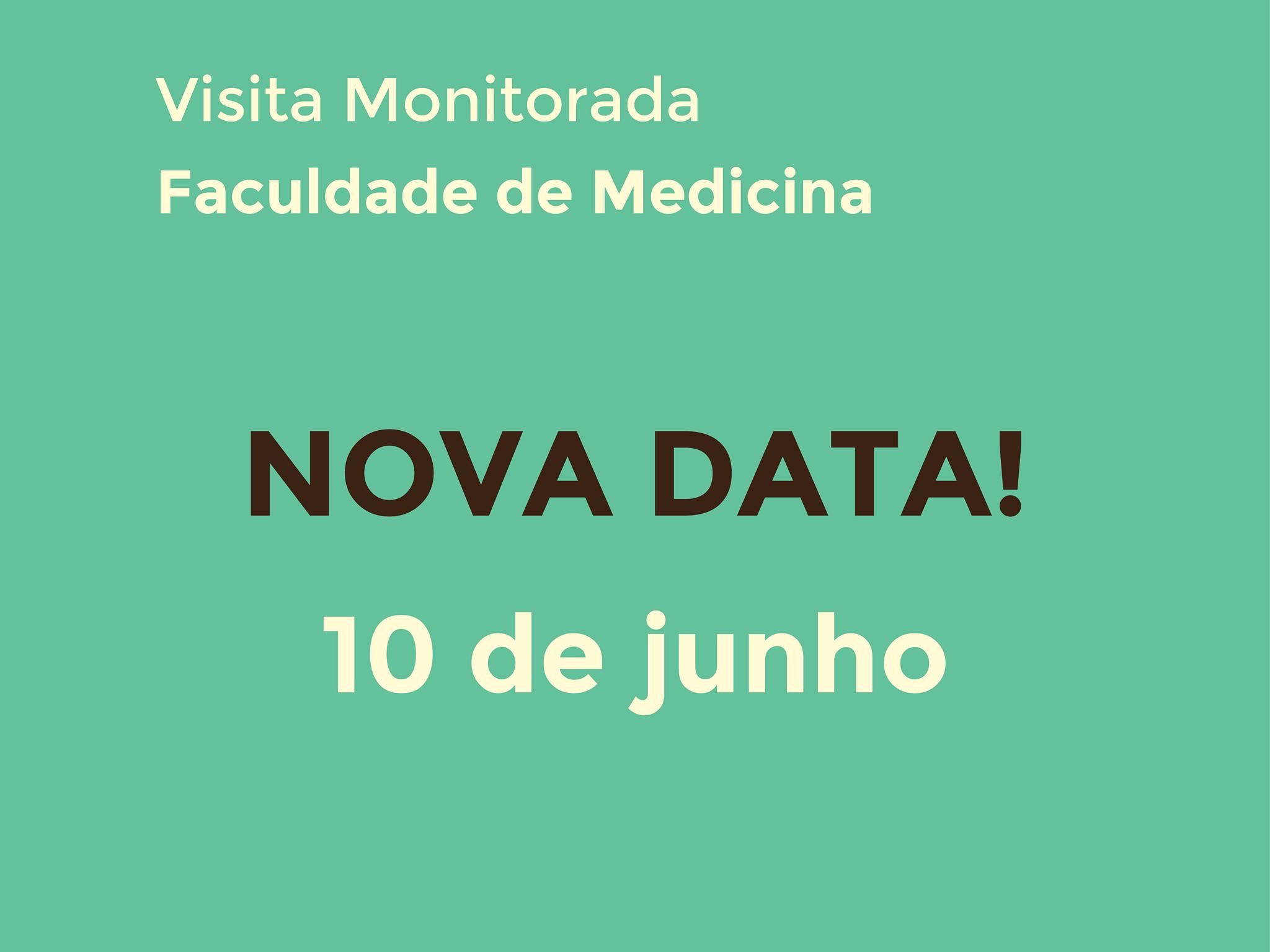 Nova data da visita monitorada da Faculdade de Medicina! - 10 de junho