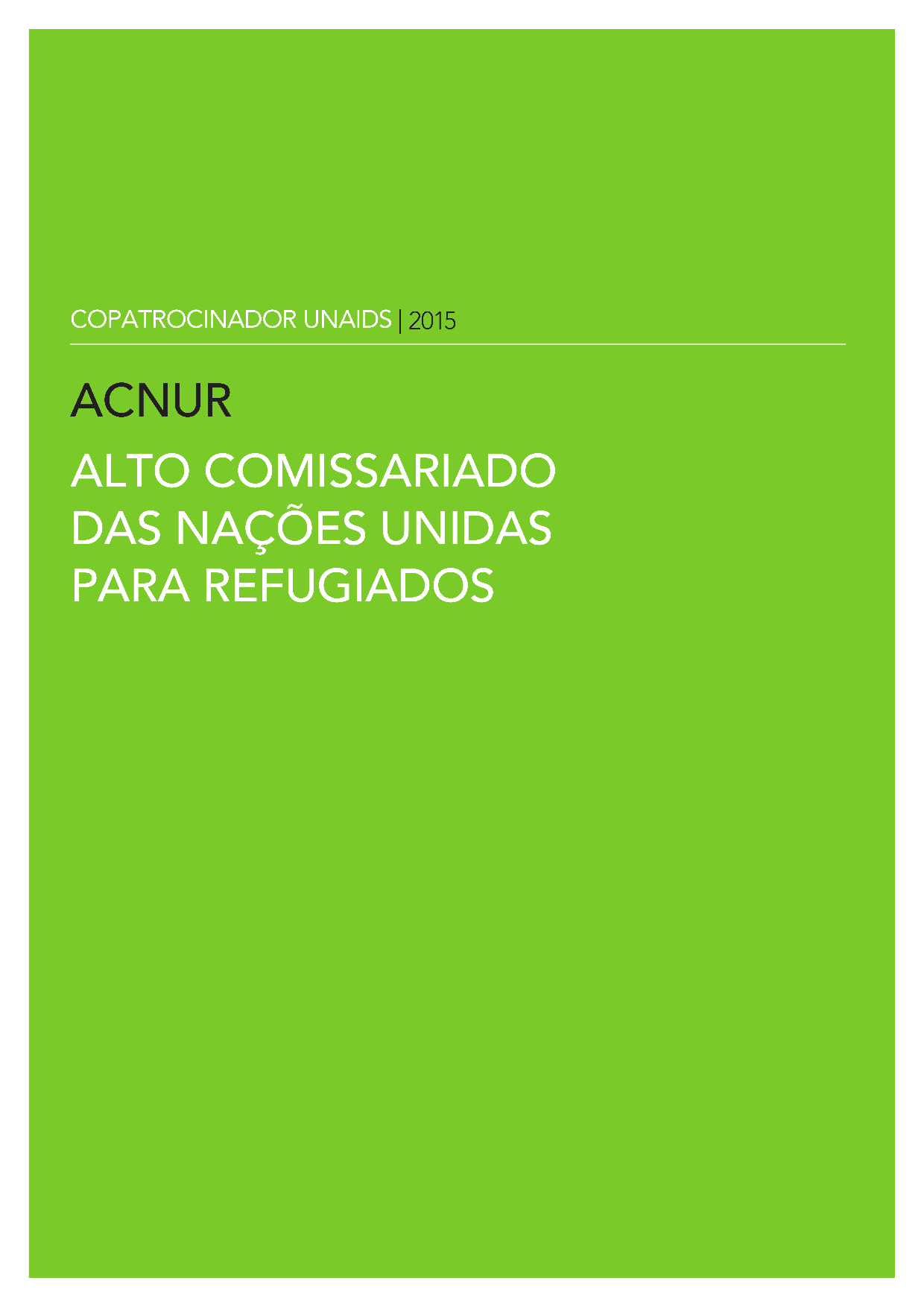ACNUR ALTO COMISSARIADO DAS NAÇÕES UNIDAS PARA REFUGIADOS
