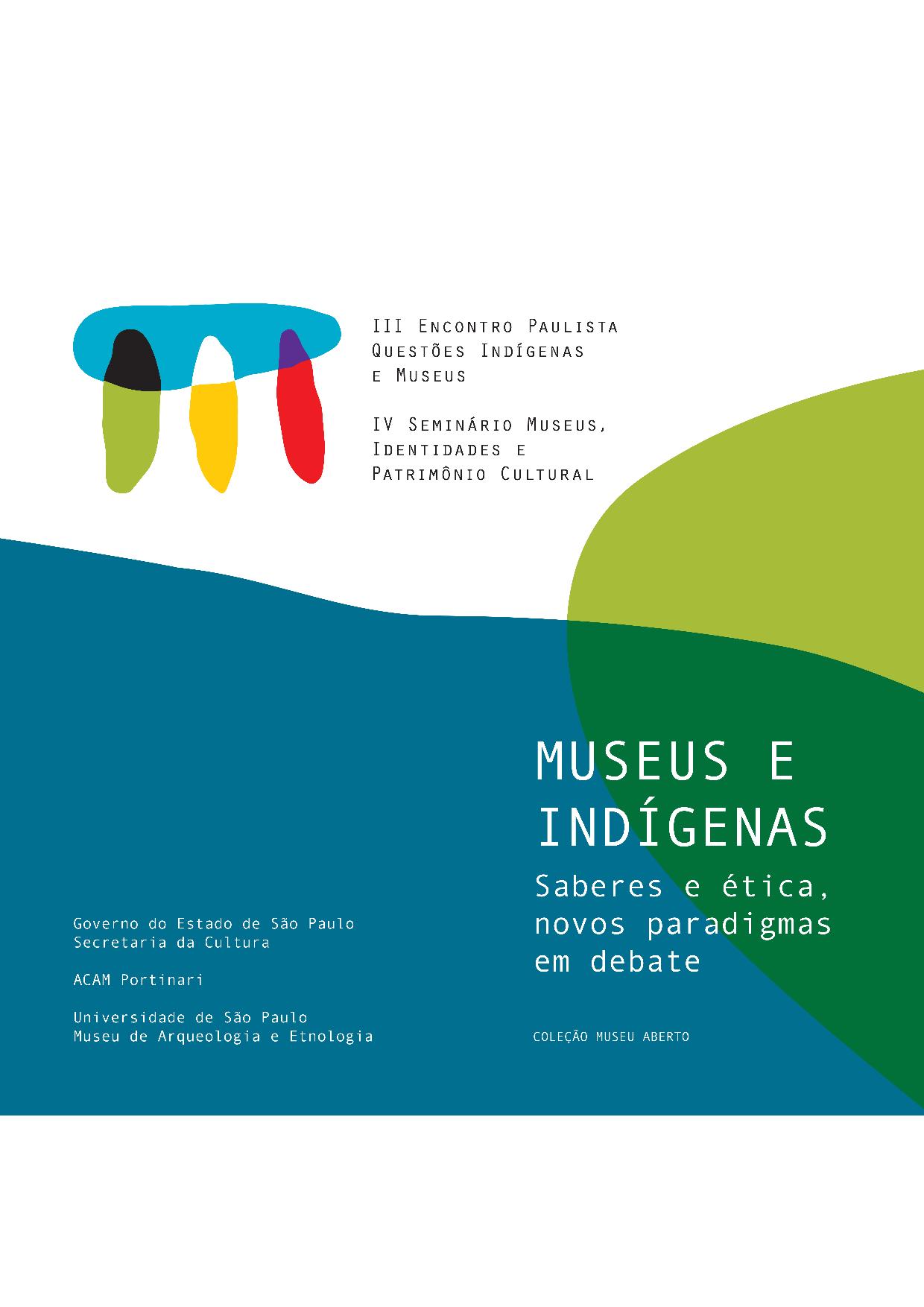 Museus e indígenas saberes e ética, novos paradigmas em debate